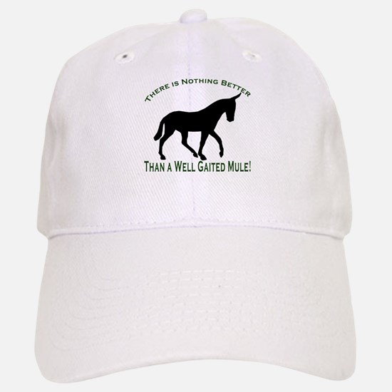 Nothing Better Gaited Mule Cap