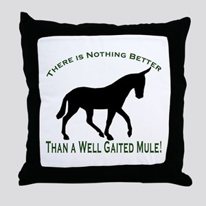 Nothing Better Gaited Mule Throw Pillow