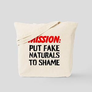 Mission: Put Fake Naturals To Shame Tote Bag