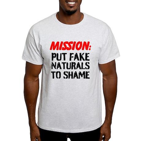 Mission: Put Fake Naturals To Shame T-Shirt