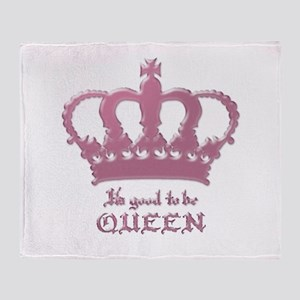 Good to be Queen Throw Blanket