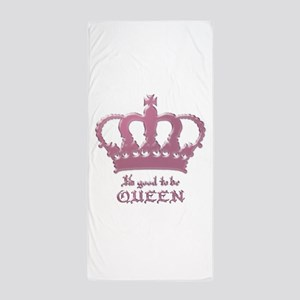 Good to be Queen Beach Towel