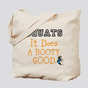 SQUATS it does a BOOTY good Tote Bag