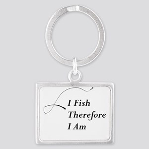 I Fish Therefore I am Keychains