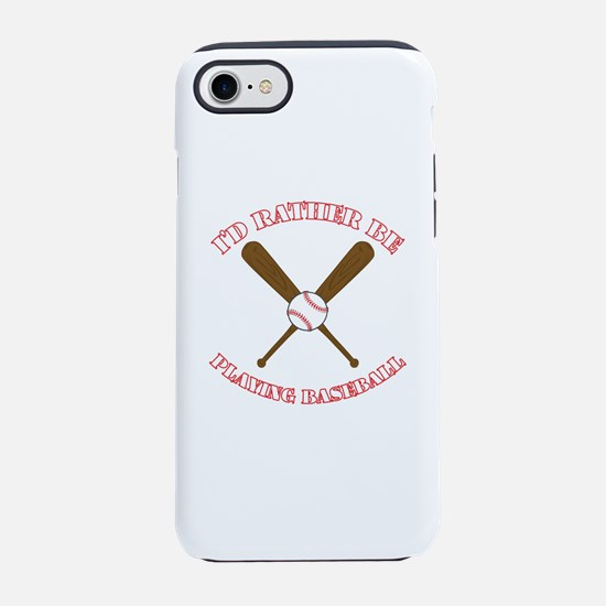 I'd Rather Be Playing Baseball iPhone 7 Tough Case