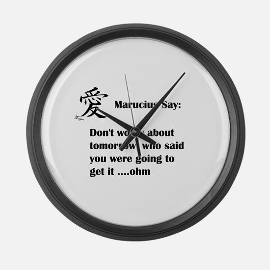 Dont worry about tomorrow Large Wall Clock