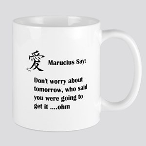 Dont worry about tomorrow Mugs