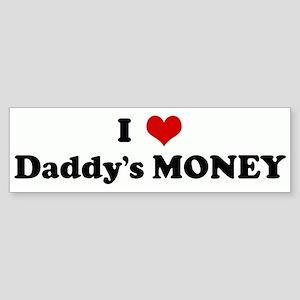 I Love Daddy's MONEY Bumper Sticker