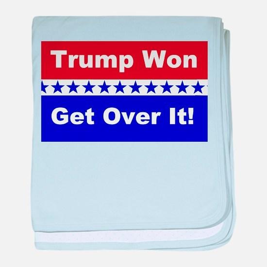 Trump Won Get Over It! baby blanket