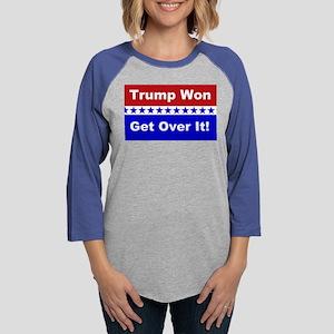 Trump Won Get Over It! Womens Baseball Tee