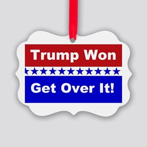 Trump Won Get Over It! Picture Ornament
