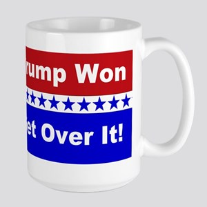 Trump Won Get Over It! 15 oz Ceramic Large Mug