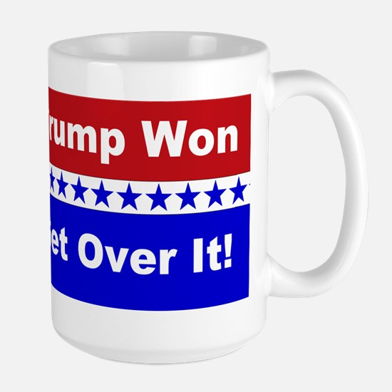 Trump Won Get Over It! Ceramic Mugs