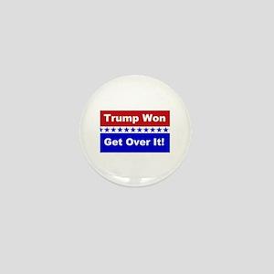 Trump Won Get Over It! Mini Button