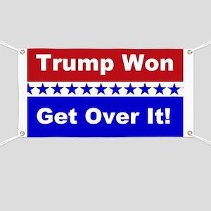 Trump Won Get Over It! Banner
