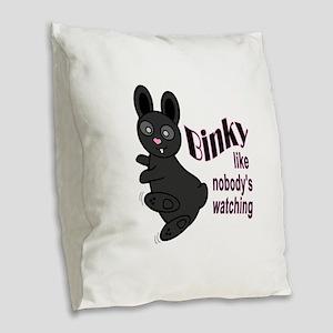 Binky Like Nobodys Watching Burlap Throw Pillow