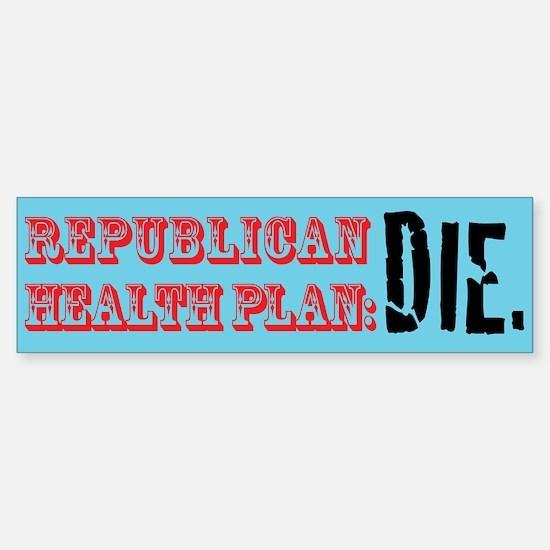 Republican Health Plan Bumper Bumper Bumper Sticker