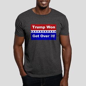 Trump Won Get Over It! Dark T-Shirt