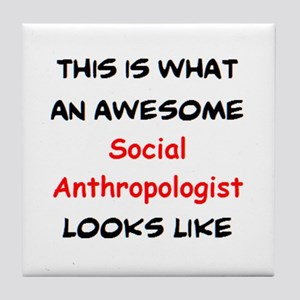 awesome social anthropologist Tile Coaster