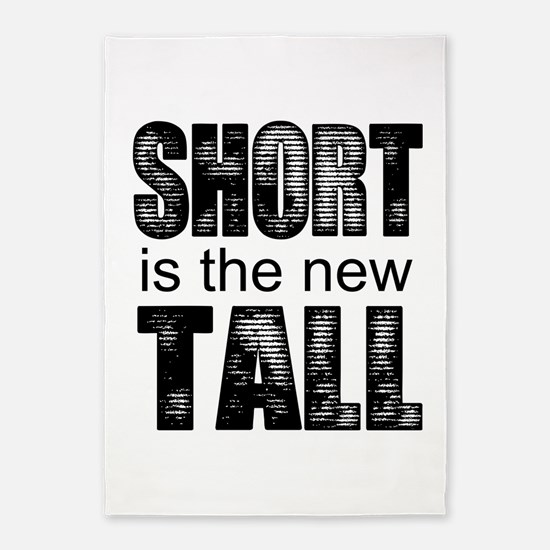 Short is the new Tall 5'x7'Area Rug