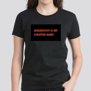Serendipity is my stripper name T Shirt T-Shirt