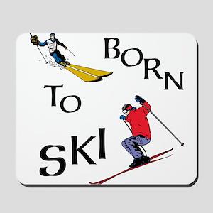 Born To Ski Mousepad
