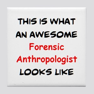 awesome forensic anthropologist Tile Coaster