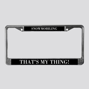 Snowmobiling That's My Thing License Plate Frame