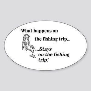 What Happens On Fishing Trip Oval Sticker