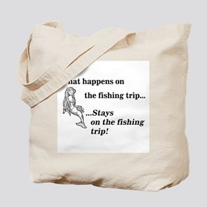 What Happens On Fishing Trip Tote Bag