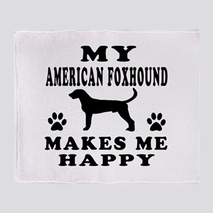 My American Foxhound makes me happy Throw Blanket