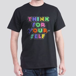 Think For Yourself Dark T-Shirt