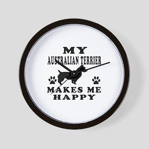 My Australian Terrier makes me happy Wall Clock