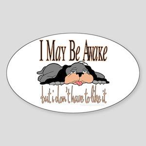 I May Be Awake Oval Sticker