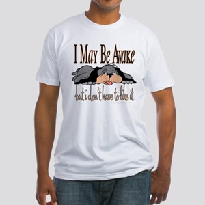I May Be Awake Fitted T-Shirt