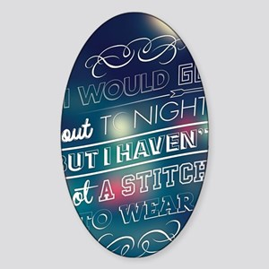 I would go out  ... Sticker (Oval)