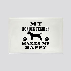 My Border Terrier makes me happy Rectangle Magnet