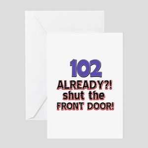102 already? Shut the front door Greeting Card