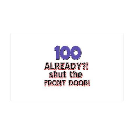 100 already? Shut the front door 35x21 Wall Decal