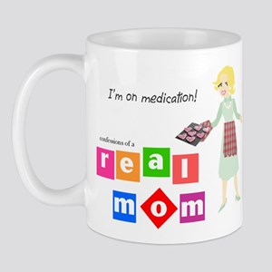 Mom's on medication Mug