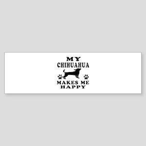 My Chihuahua makes me happy Sticker (Bumper)