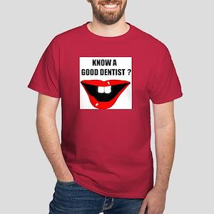 KNOW A GOOD DENTIST? Dark T-Shirt
