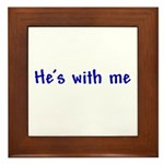 He's With Me Framed Tile