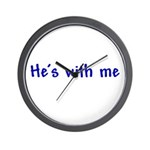 He's With Me Wall Clock