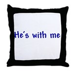 He's With Me Throw Pillow