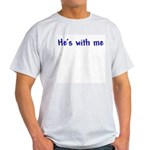 He's With Me Ash Grey T-Shirt