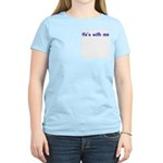 He's With Me Women's Pink T-Shirt