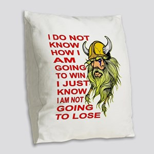 I Am NOT Going To Lose Burlap Throw Pillow