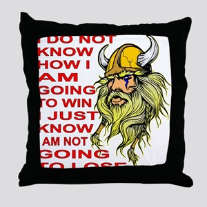 I Am NOT Going To Lose Throw Pillow