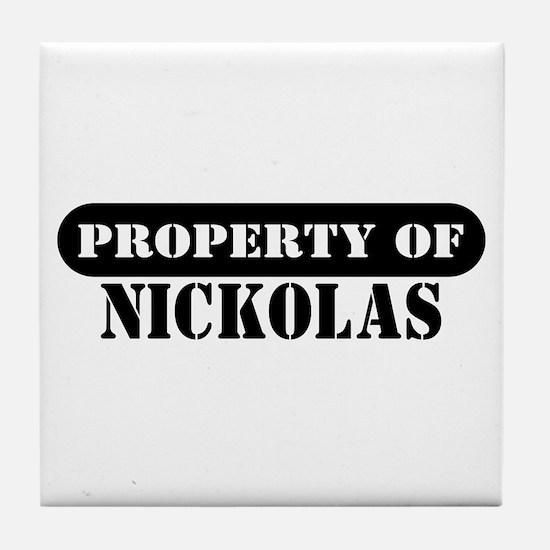 Property of Nickolas Tile Coaster